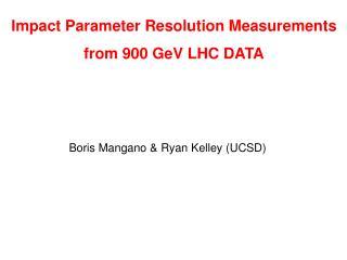 Impact Parameter Resolution Measurements  from 900 GeV LHC DATA