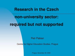 Research in the Czech  non-university sector: required but not supported