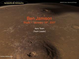 Ben Jamison Week 1: January 18 th , 2007