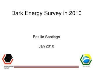 Dark Energy Survey in 2010