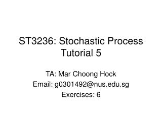 ST3236: Stochastic Process Tutorial 5