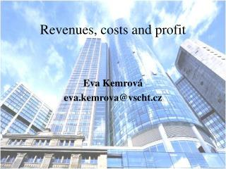 Revenues, costs and profit
