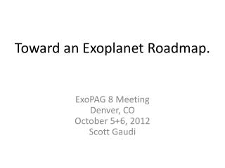 Toward an  Exoplanet  Roadmap.