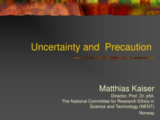 Uncertainty and  Precaution