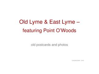 Old Lyme & East Lyme – featuring Point O'Woods old postcards and photos Compiled 2009 - 2010