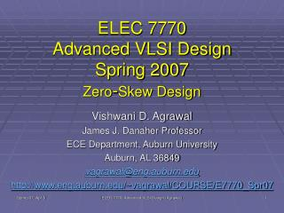ELEC 7770 Advanced VLSI Design Spring 2007 Zero - Skew Design