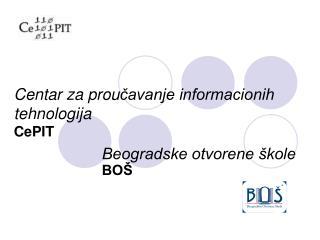 Centar za prou čavanje informacionih tehnologija CePIT