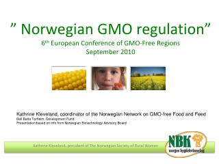 """  Norwegian GMO regulation "" 6 th  European Conference of GMO-Free Regions September 2010"