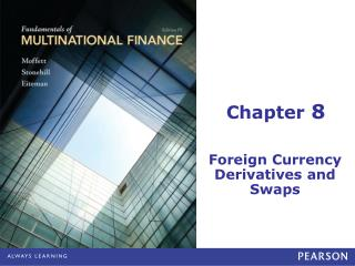 Foreign Currency Derivatives and Swaps