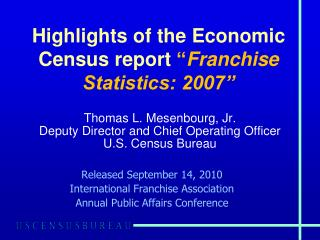 Highlights of the Economic Census report  Franchise Statistics: 2007