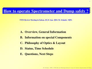 How to operate Spectrometer and Dump safely ?