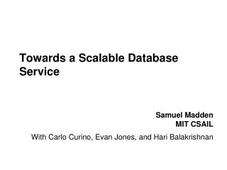 Towards a Scalable Database Service