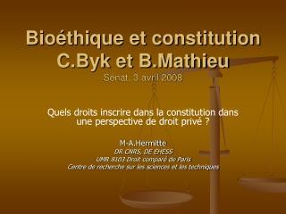 Bioéthique et constitution  C.Byk et B.Mathieu Sénat, 3 avril 2008
