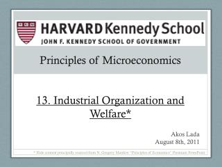 Principles of Microeconomics 13. Industrial Organization and Welfare*