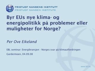 Byr EUs nye klima- og energipolitikk på problemer eller muligheter for Norge?