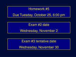 Homework #5  Due Tuesday, October 25, 6:00 pm