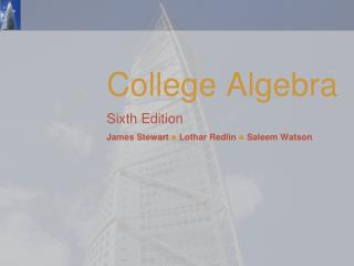College Algebra Sixth Edition James Stewart  Lothar Redlin  Saleem Watson