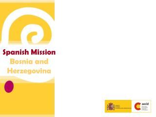 Spanish Mission  Bosnia and Herzegovina