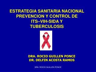 ESTRATEGIA SANITARIA NACIONAL PREVENCION Y CONTROL DE  ITS–VIH-SIDA Y  TUBERCULOSIS
