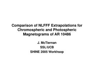 Comparison of NLFFF Extrapolations for Chromospheric and Photospheric Magnetograms of AR 10486