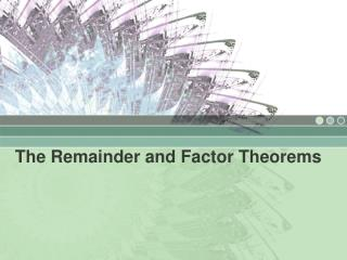 The Remainder and Factor Theorems