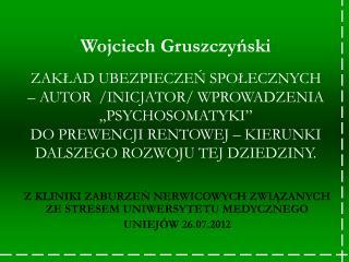 Z KLINIKI ZABURZEŃ NERWICOWYCH ZWIĄZANYCH ZE STRESEM UNIWERSYTETU MEDYCZNEGO UNIEJÓW 26.07.2012