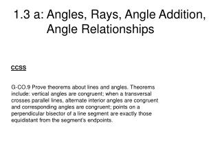 1.3 a: Angles, Rays, Angle Addition,           Angle Relationships