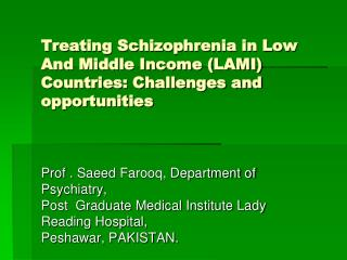 Treating Schizophrenia in Low And Middle Income (LAMI) Countries: Challenges and opportunities