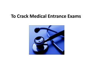 To Crack Medical Entrance Exams