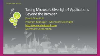 Taking Microsoft Silverlight 4 Applications Beyond the Browser