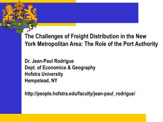 Dr. Jean-Paul Rodrigue Dept. of Economics & Geography Hofstra University Hempstead, NY