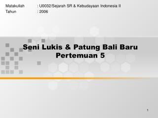 Seni Lukis  Patung Bali Baru Pertemuan 5
