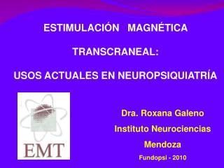 ESTIMULACIÓN   MAGNÉTICA   TRANSCRANEAL:  USOS ACTUALES EN NEUROPSIQUIATRÍA