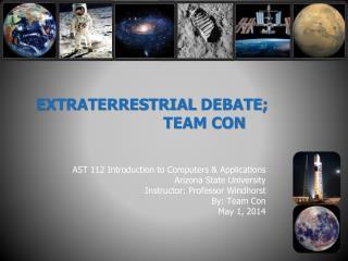 EXTRATERRESTRIAL  DEBATE; TEAM CON