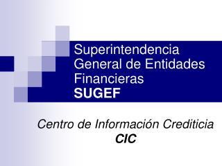 Superintendencia General de Entidades Financieras SUGEF