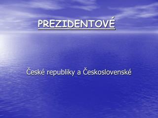 PREZIDENTOV�