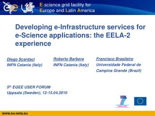 Developing e-Infrastructure services for e-Science applications: the EELA-2 experience