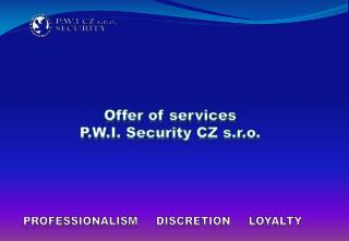 Offer  of  services P.W.I.  Security  CZ s.r.o.