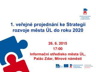 1. veřejné projednání ke Strategii rozvoje města ÚL do roku 2020