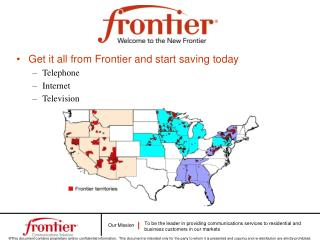 Get it all from Frontier and start saving today Telephone Internet Television