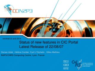 Status of new features in CIC Portal Latest Release of 22/08/07