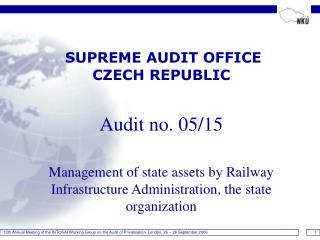 SUPREME AUDIT OFFICE   CZECH REPUBLIC Audit no. 05/15
