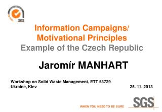 Information Campaigns/ Motivational Principles Example of the Czech Republic