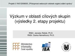 Výzkum v oblasti cílových skupin (výsledky 2. etapy projektu)