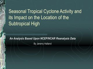 Seasonal Tropical Cyclone Activity and its Impact on the Location of the Subtropical High