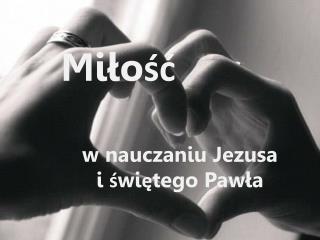 w nauczaniu Jezusa  i świętego Pawła