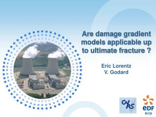 Are damage gradient models applicable up to ultimate fracture ? Eric Lorentz V. Godard