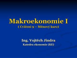 Makroekonomie I ( Cvičení 9 – Měnový kurz)