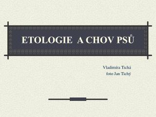 ETOLOGIE  A CHOV PSŮ
