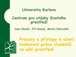 Univerzita Karlova Centrum pro otázky životního prostředí
